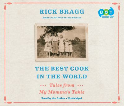 Details about The Best Cook in the World: Tales from My Momma's Table (sound recording)