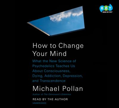 Details about How to Change Your Mind: What the New Science of Psychedelics Teaches Us about Consciousness, Dying, Addiction, Depression, and Transcendence (sound recording)