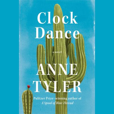 Details about Clock Dance: A Novel (sound recording)