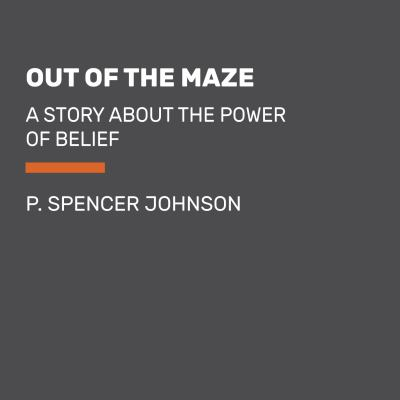 Details about Out of the Maze: An a-Mazing Way to Get Unstuck [cdbook]