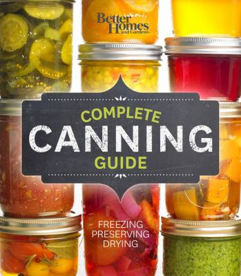 Details about Better Homes and Gardens Complete Canning Guide: Freezing, Preserving, Drying
