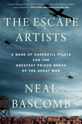 Details about The Escape Artists: A Band of Daredevil Pilots and the Greatest Prison Break of the Great War