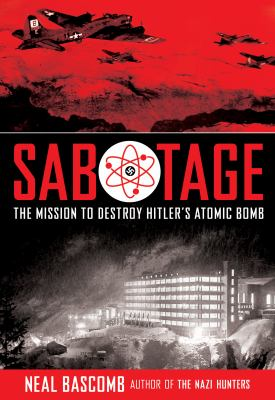 Details about Sabotage: The Mission to Destroy Hitler's Atomic Bomb