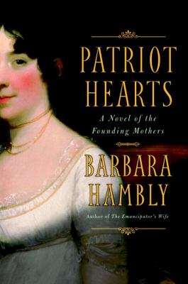 Details about Patriot Hearts: A Novel of the Founding Mothers