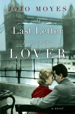 Details about The last letter from your lover : a novel