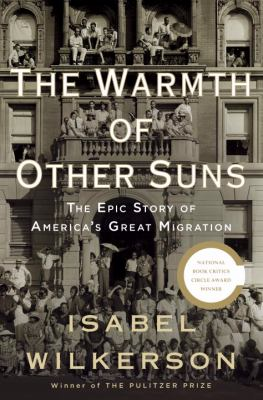Details about The warmth of other suns : the epic story of America's great migration