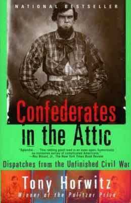 Details about Confederates in the Attic: Dispatches from the Unfinished Civil War