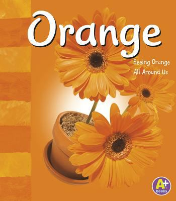 Details about Orange: Seeing Orange All Around Us