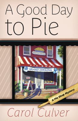 Details about A good day to pie : a pie shop mystery