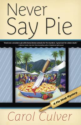 Details about Never say pie : a pie shop mystery