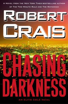 Details about Chasing darkness : an Elvis Cole novel