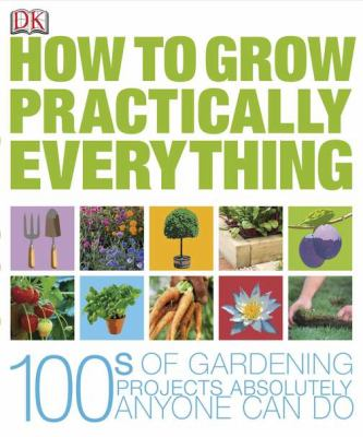 Details about How to grow practically everything