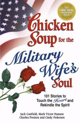 Details about Chicken soup for the military wife's soul : 101 stories to touch the heart and rekindle the spirit