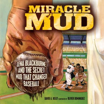 Details about Miracle Mud : Lena Blackburne and the Secret Mud That Changed Baseball