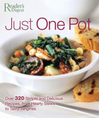 Details about Just One Pot: Over 320 Simple and Delicious Recipes, from Hearty Stews to Tasty Tangines