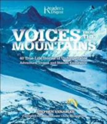 Details about Voices from the mountains : 40 true-life stories of unforgettable adventure, drama and human endurance