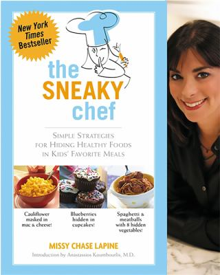 Details about The sneaky chef : simple strategies for hiding healthy food in kids' favourite meals