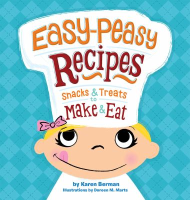 Details about Easy-Peasy Recipes: Snacks & Treats to Make & Eat