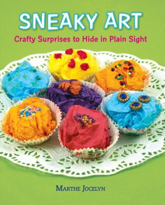 Details about Sneaky Art : Crafty Surprises to Hide in Plain Sight
