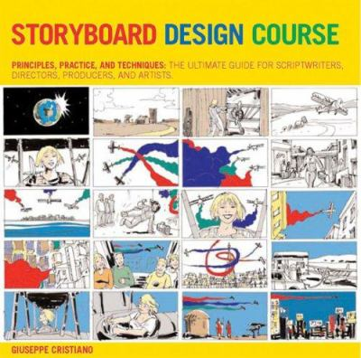 Details about Storyboard design course : principles, practice, and techniques : the ultimate guide for artists, directors, producers, and scriptwriters