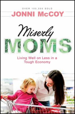 Details about Miserly moms : living well on less in a tough economy