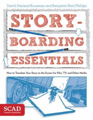 Details about Storyboarding essentials : how to translate your story to the screen for film, TV, and other media