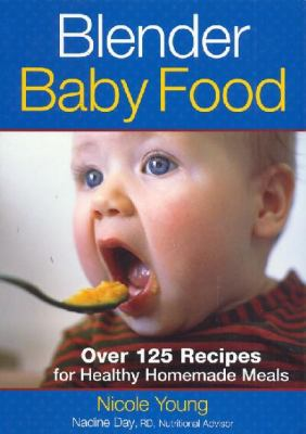 Details about Blender baby food : over 125 recipes for healthy, homemade meals