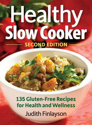 Details about The healthy slow cooker : more than 135 gluten-free recipes for health and wellness