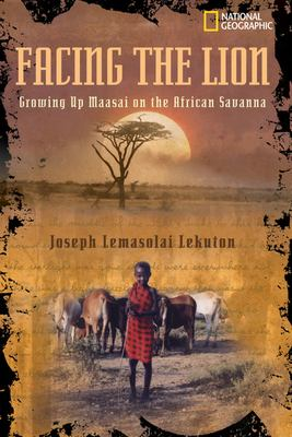 Details about Facing the Lion: Growing up Maasai on the African Savanna