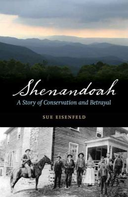 Details about Shenandoah: A Story of Conservation and Betrayal