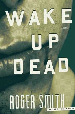 Details about Wake up dead : a thriller