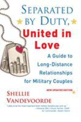 Details about Separated by duty, united in love : a guide to long-distance relationships for military couples