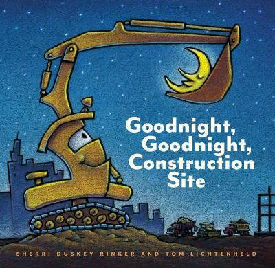 Details about Goodnight, Goodnight, Construction Site