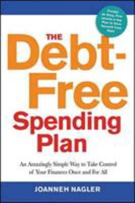 Details about The debt-free spending plan : an amazingly simple way to take control of your finances once and for all