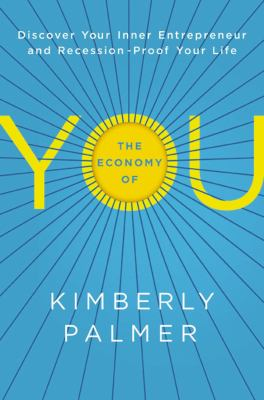 Details about The Economy of You: Discover Your Inner Entrepreneur and Recession - Proof Your Life