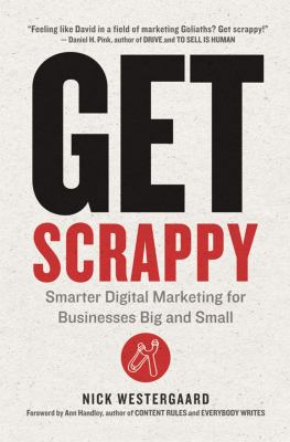 Details about Get Scrappy: Smarter Digital Marketing for Businesses Big and Small