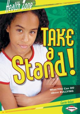 Details about Take a stand! : what you can do about bullying