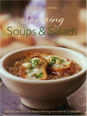 Details about Williams-Sonoma Savoring Soups and Salads: Best Recipes from the Award-Winning International Cookbooks