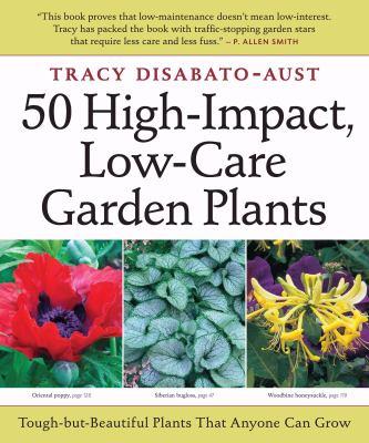 Details about 50 high-impact, low-care garden plants