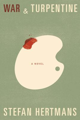 Details about War and Turpentine: A Novel