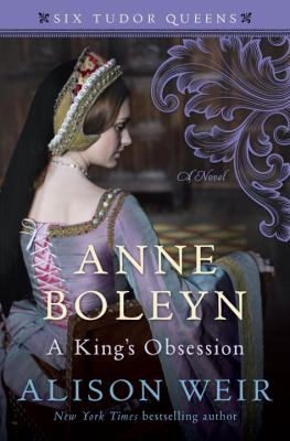 Details about Anne Boleyn, a King's Obsession