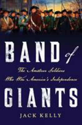 Details about Band of giants : the amateur soldiers who won America's independence