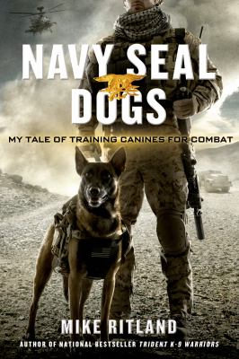 Details about Navy seal dogs : my tale of training canines for combat