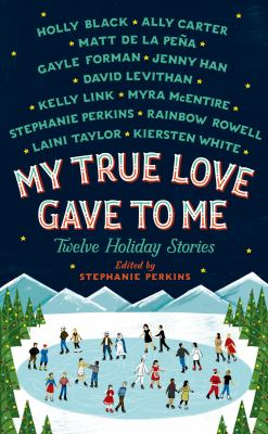 Details about My true love gave to me : twelve holiday stories.