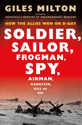 Details about Soldier, Sailor, Frogman, Spy, Airman, Gangster, Kill or Die: How the Allies Won on D-Day