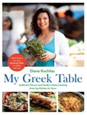 Details about My Greek Table: authentic flavors and modern home cooking from my kitchen to yours