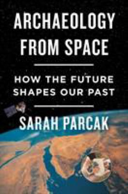 Details about Archaeology from Space