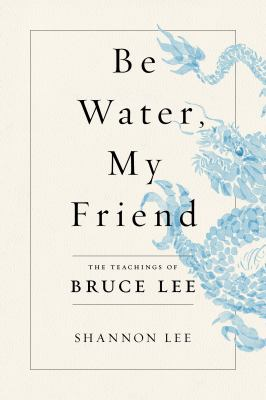 Details about Be Water, My Friend