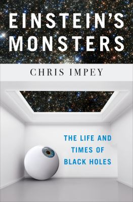Details about Einstein's Monsters: The Life and Times of Black Holes
