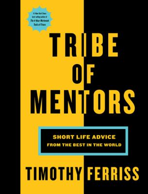 Details about Tribe of Mentors: Short Life Advice from the Best in the World